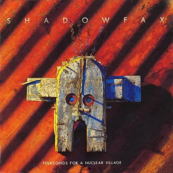 Shadowfax - Folk Songs for a Nuclear Village